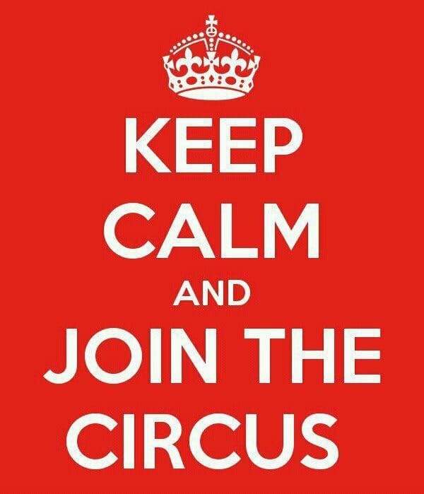 Keep Calm and Join the Circus