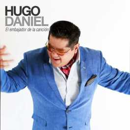 Hugo Daniel El Embajador de la Canción